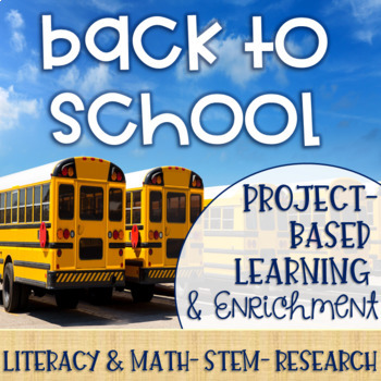 Back to School Project-Based Learning & Enrichment for Literacy, Math & STEM