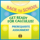 Back to School - Ready for CALCULUS -Prerequisite Assignme