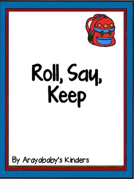 Back to School Roll Say Keep (Abc's, numbers to 50 and sight words)