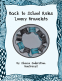 Back to School Rules - Loomy Bracelets