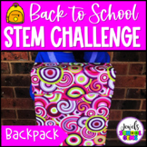 Back to School STEM Activities (Backpack Back to School STEM Challenge)
