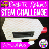 Back to School STEM Activities (School Bus Back to School STEM Challenge)