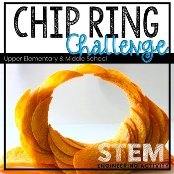Back to School STEM Activity - Chip Ring Challenge - Engineering Process