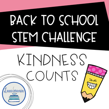 Back to School STEM Challenge featuring Kindness