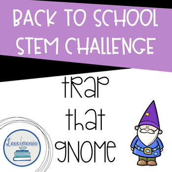 Back to School STEM Challenge Trap that Gnome