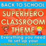 Back to School - SUPERHERO CLASSROOM THEME