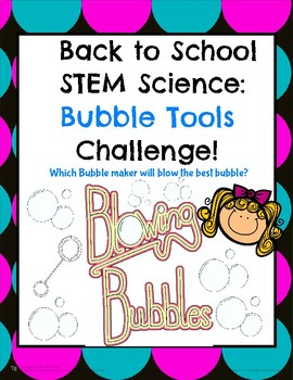 Back to School Science STEM Bubble Tools Challenge!