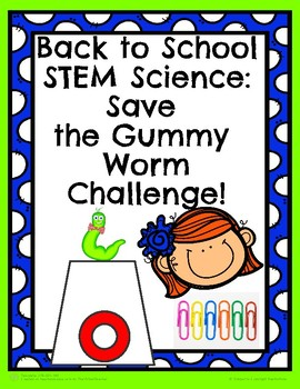 Back to School Science STEM: Save the Gummy Worm Challenge!