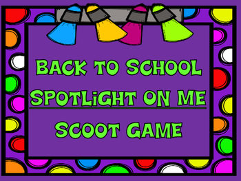 Back to School Scoot Game: Spotlight on Me!