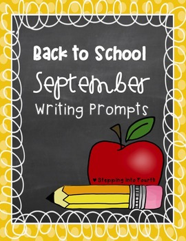 Back to School September Writing Prompts