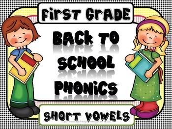 Back to School Phonics, Short Vowel, CVC, 1st Grade Printables Common Core