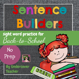 Back to School Sight Word Sentence Builders {No Prep}