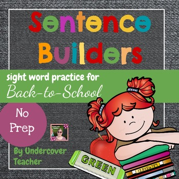 Back to School Sight Word Sentence Builders {No Prep}