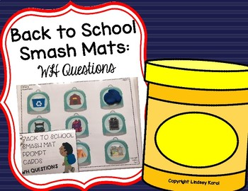 Back to School Smash Mats: WH Questions