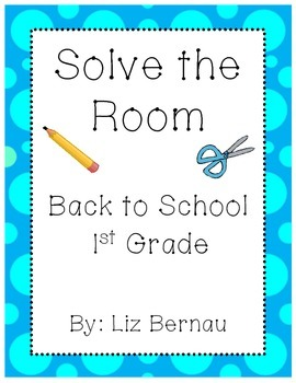 Back to School Solve the Room/ Write the Room