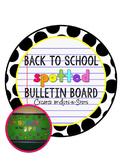 "Back to School ""Spotted"" Bulletin Board"