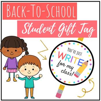 Back to School - Student Gift Tag- You're Just Write for My Class