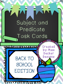 Back to School! Subject and Predicate Task Cards