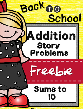 Back to School - Sums to 10 Addition Story Problems {Freebie}