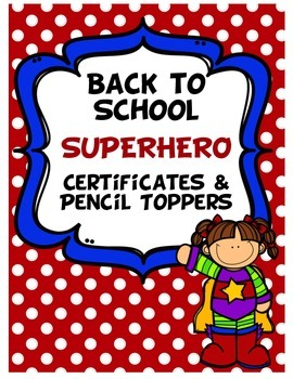 Superhero Certificates & Pencil Toppers