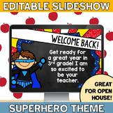 Superhero Open House Editable Back to School Slide Show