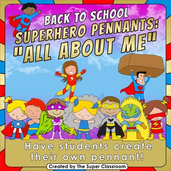 Back to School - Superhero Pennants - All About Me