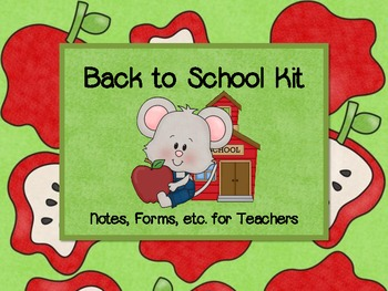 Back to School Survival Kit - Notes, Forms, Etc. for Teachers