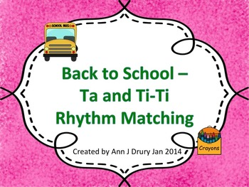 Back to School - Text to Rhythm Matching Ta and Ti-Ti