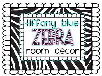 Back to School Tiffany Blue and Zebra Classroom Decor Pack {editable}