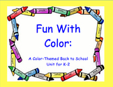 Back to School Unit: Fun with Color