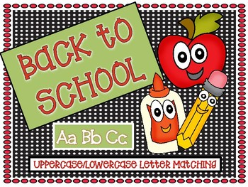 Back to School Upper/Lowercase Letter Matching
