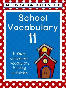 ABLLS-R ALIGNED ACTIVITIES Back to School Vocabulary 11
