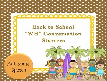"""Back to School """"WH"""" Conversation Starters"""