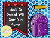 Back to School WH Question Game