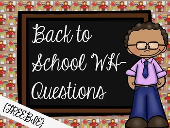 Back to School WH-Questions {FREEBIE}