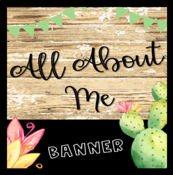 Back to School Watercolor Cacti All About Me Banner Pennant