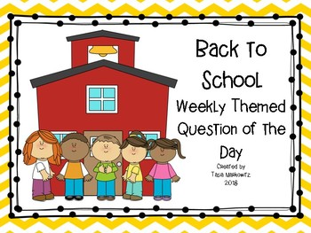 Back to School Weekly Themed Question of the Day