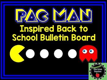 Back to School Pac Man Themed Bulletin Board