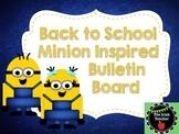 Back to School Minion Themed Bulletin Board