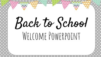 Back to School: Welcome Powerpoint