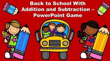 Back to School With Addition and Subtraction - PowerPoint Game