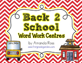 Back to School Word Work Centres