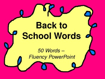 Back to School Words - Fluency PowerPoint