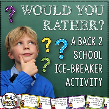 Back to School Would You Rather Ice Breaker