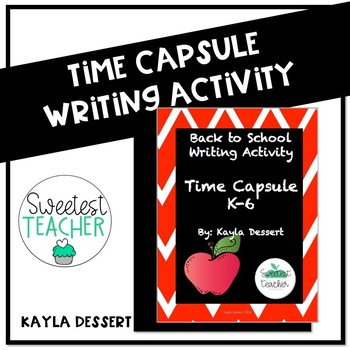 Back to School Writing Activity: Time Capsules K-6