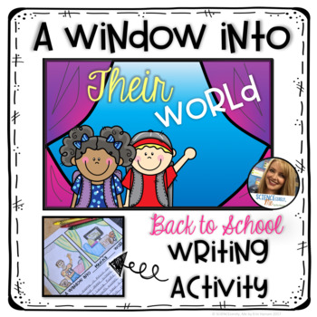 Back to School Writing Activity - Window Into Their World