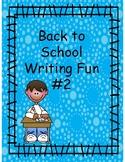 Back to School Writing Fun #2