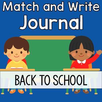 Back to School Writing Journal: Match & Write