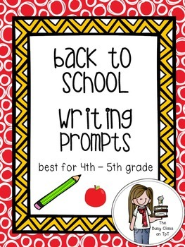 Back to School Writing Prompts (4th-5th)