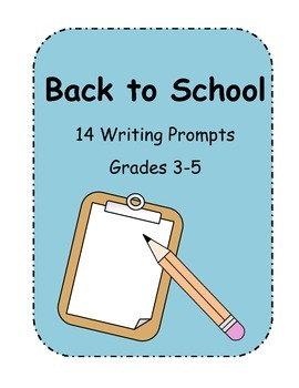 Back to School: Writing Prompts Grades 3-5